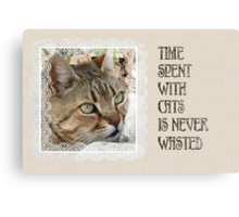 Time Spent With Cats Is Never Wasted Greeting Card Canvas Print