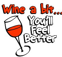 wine a bit you'll feel better by trendz