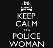 Keep Calm I'm A Police Woman  - Tshirts & Accessories by morearts