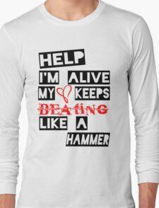 Help I'm Alive Long Sleeve T-Shirt