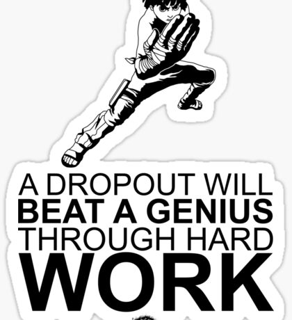 Rock Lee - A Dropout Will Beat A Genius Through Hard Work - Black Sticker
