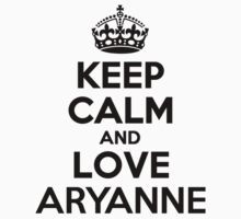 Keep Calm and Love ARYANNE Kids Clothes