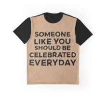 Celebrate Everyday Graphic T-Shirt