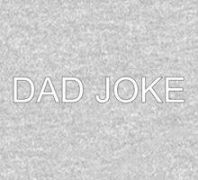 DAD JOKE One Piece - Long Sleeve