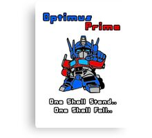 Optimus Prime - One Shall Stand.. Canvas Print