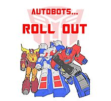 Roll Out Autobots! Photographic Print
