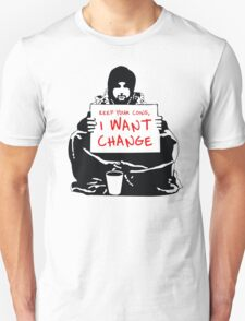 Begging For Change T-Shirt