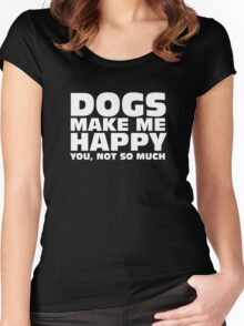 DOGS MAKE ME HAPPY Women's Fitted Scoop T-Shirt