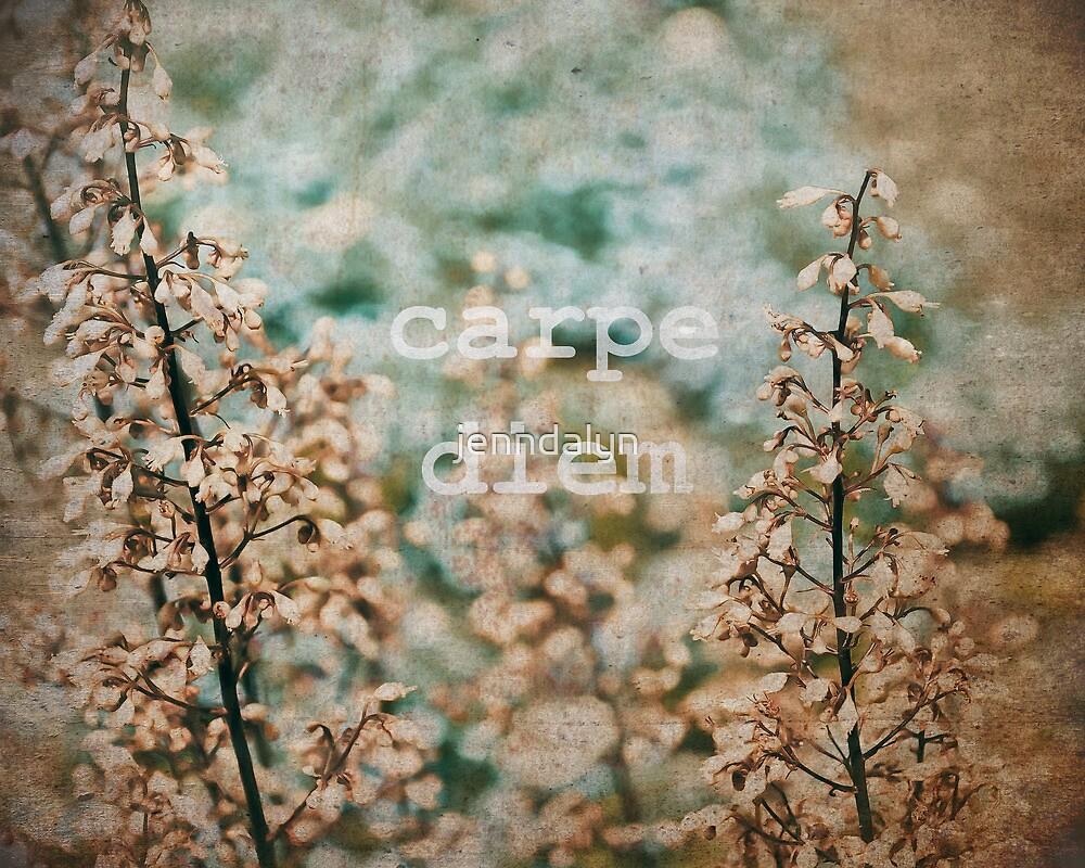 Carpe Diem by jenndalyn