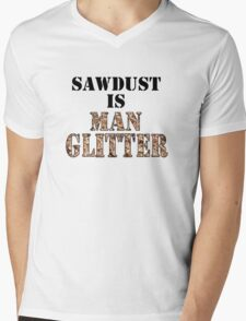 Sawdust is Man Glitter Mens V-Neck T-Shirt