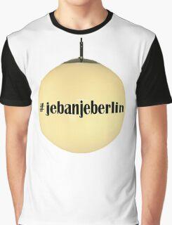 #jebanjeberlin Graphic T-Shirt