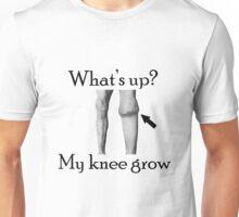 What's up? My Knee Grow.  Unisex T-Shirt