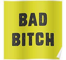 Bad Bitch Poster