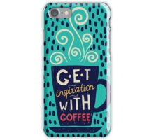 Get Inspiration With Coffee! iPhone Case/Skin