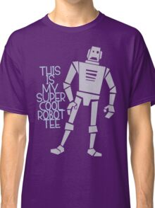 My Super Cool Robot Tee Classic T-Shirt