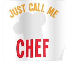 Just call me CHEF  Poster