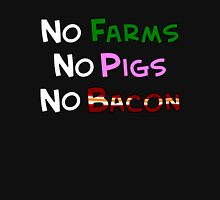 No Farm No Pig No Bacon Unisex T-Shirt