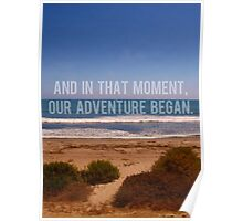 And In That Moment, Our Adventure Began Poster