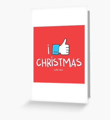 i like Christmas (with you) Greeting Card