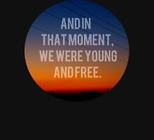 And In That Moment, We Were Young And Free Zipped Hoodie