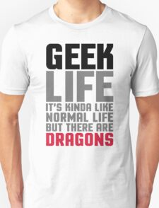 Geek Life Quote T-Shirt