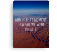 And In That Moment, I Swear We Were Infinite Canvas Print