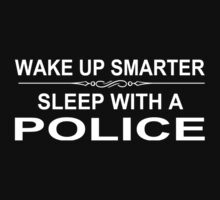 Wake Up Smarter Sleep With A Police - Tshirts & Accessories by crazyshirts2015