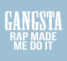 Gangsta rap made me do it Kids Clothes