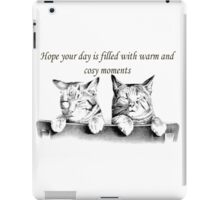 I Hope Your Day Is Filled With Warm and Cosy Moments iPad Case/Skin