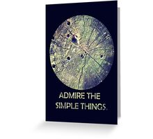 Admire The Simple Things Greeting Card