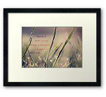 What You Do Makes A Difference Framed Print