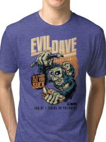 Evil Dave Tri-blend T-Shirt