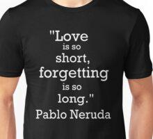 Love is so short 2 Unisex T-Shirt