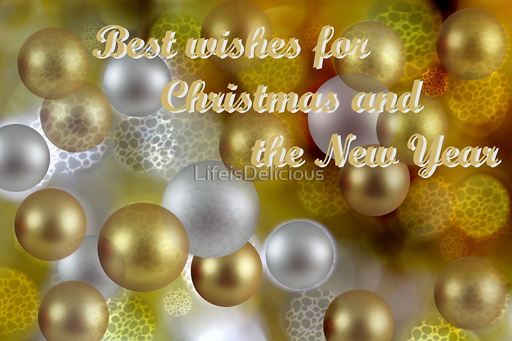 Best Wishes for Christmas and the New Year by LifeisDelicious