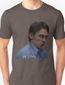 BE COOL.  T-Shirt