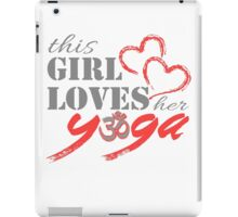 This Girl Loves her YOGA iPad Case/Skin