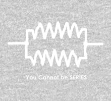 You Cannot Be Series! - Geek Tee Kids Clothes
