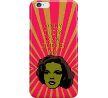 Only JUDY can JUDGE ME iPhone Case/Skin