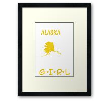 You Can Take This Girl Out Of Alaska But You Can't Take Alaska Out Of This Girl - Tshirts & Accessories Framed Print