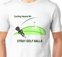 Cycling Hazards - Stray Golf Balls Unisex T-Shirt