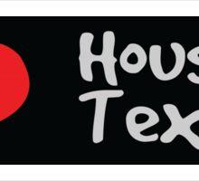 I love Houston Texas. Sticker