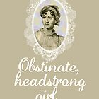 Obstinate, headstrong girl by nimbusnought