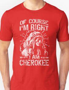 I Am CHEROKEE - Native American T-Shirt