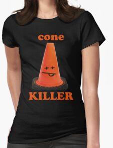 Cone killer  Womens Fitted T-Shirt