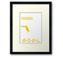 You Can Take This Girl Out Of Florida But You Can't Take Florida Out Of This Girl - Tshirts & Accessories Framed Print