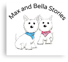 Max and Bella Stories Canvas Print