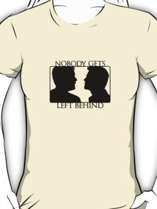 Nobody Gets Left Behind T-Shirt