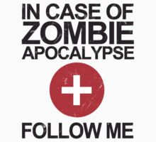 In Case Of Zombie Apocalypse [BLACK TEXT] by Styl0