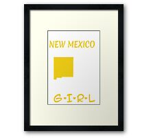 You Can Take This Girl Out Of New Mexico But You Can't Take New Mexico Out Of This Girl - Tshirts & Accessories Framed Print