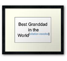 Best Granddad in the World - Citation Needed! Framed Print